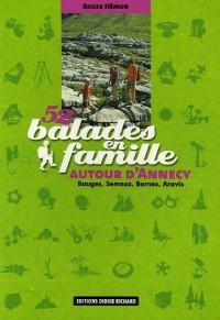 52 Balades en famille autour d'Annecy : Bauges, Semnoz, Bornes, Aravis