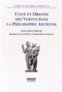 Unité et origine des vertus dans la philosophie ancienne