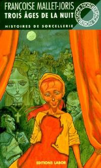 Trois âges de la nuit: Histoires de sorcellerie