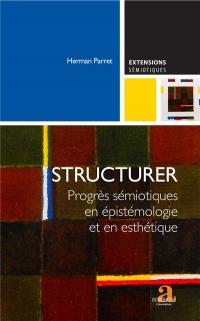 Structurer: Progrès sémiotiques en épistémologie et en esthétique