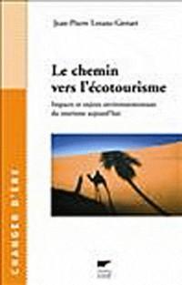 Le chemin vers l'écotourisme : Impacts et enjeux environnementaux du tourisme aujourd'hui