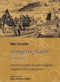 Voyages en Acadie (1604-1607) : Suivis de La description des moeurs souriquoises comparées à celles d'autres peuples