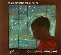 Main blanche main noire. Conte bilingue français-arabe