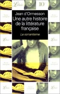 Une autre histoire de la littérature française, tome 5 : Le Romantisme