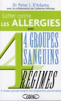 Lutter contre les allergies et accompagner leur traitement : 4 Groupes Sanguins 4 Régimes