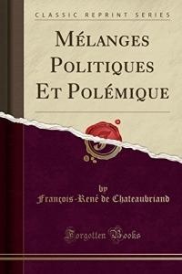 Melanges Politiques Et Polemique (Classic Reprint)