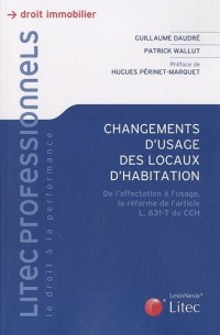 Changement d'usage des locaux d'habitation : De l'affectation à l'usage, la réforme de l'article L.631-7 du CCH
