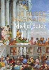 Le musée imaginaire de Michel Butor : 105 oeuvres décisives de la peinture occidentale