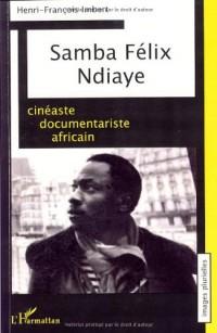 Samba Felix Ndiaye, cinéaste documentariste africain