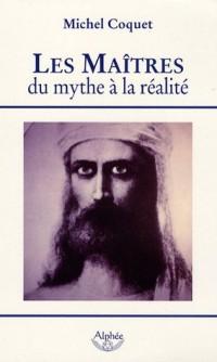 Les Maîtres, du mythe à la réalité
