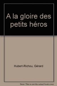 A la gloire des petits héros