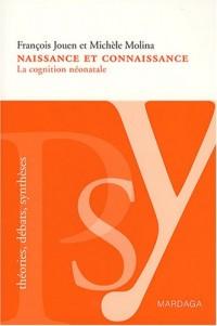 Naissance et connaissance : La cognition néonatale