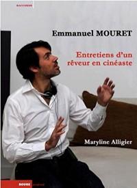 Emmanuel Mouret : Entretiens d'un rêveur en cinéaste