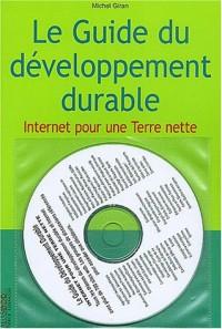 Le guide du développement durable : Internet pour une Terre nette (1 CD-Rom)