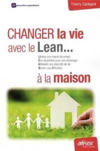 Changez la vie avec le Lean à la maison : Libérer son emploi du temps, Etre disponible pour son entourage, Atteindre ses objectifs de vie, Niveler ses difficultés