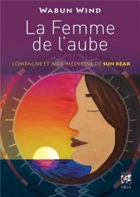 La femme de l'aube : Compagne et aide-médecine de Sun Bear