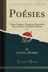 Poesies, Vol. 2: Contes Epiques, Hesperus, Intermede, Pieces Datees, Le Soleil de Minuit (Classic Reprint)