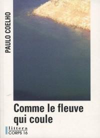 Comme le fleuve qui coule : Récits 1998-2005