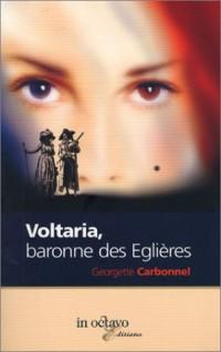 Voltaria, baronne des Eglières