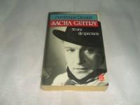 Sacha Guitry, cinquante ans de spectacle