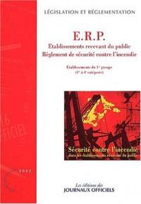 Sécurité contre l'incendie dans les établissements recevant du public : Etablissements du 1er groupe (1e à 4e catégorie)