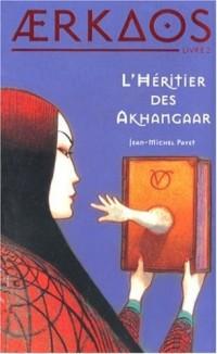 Aerkaos, Tome 2 : L'Héritier Akhangaar