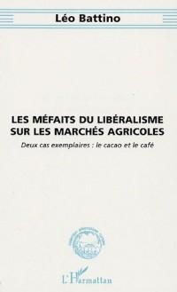 Les méfaits du libéralisme sur les marchés agricoles : Deux cas exemplaires : le café et le cacao