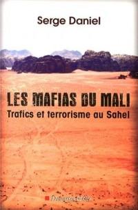 Les mafias du Mali : Trafics et terrorisme au Sahel