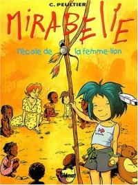 Mirabelle, tome 3 : L'école de la femme-lion