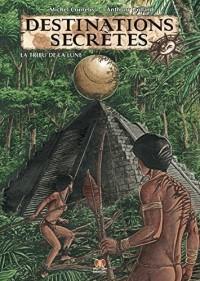 Destinations secrètes, Tome 1 : La tribu de la lune