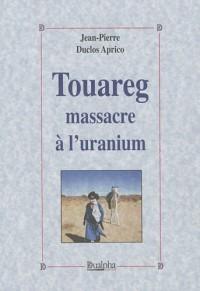 Touareg : massacre à l'uranium