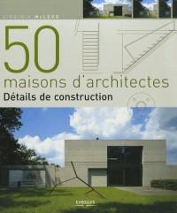 50 maisons d'architectes : Détails de construction
