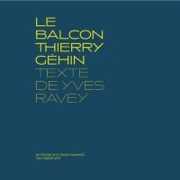 Le Balcon  Thierry Gehin