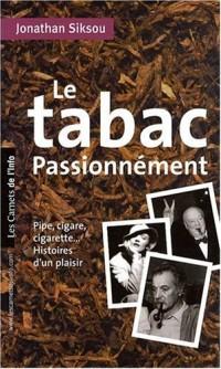 Le tabac passionnément