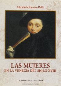 Las mujeres en la Venecia del siglo XVIII / Venice Women in the eighteenth century