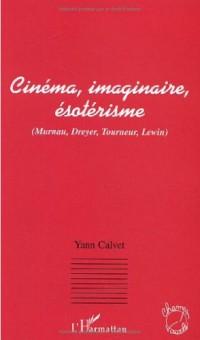 Cinéma, imaginaire, ésotérisme : Murnau, Dreyer, Tourneur, Lewin