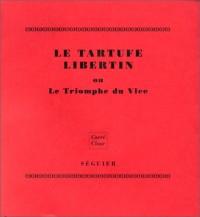 Le tartufe libertin ou le triomphe du vice 072397