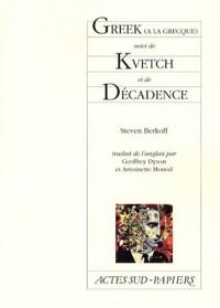 Greek (à la grecque) : Suivi de Kvetch et de Décadence
