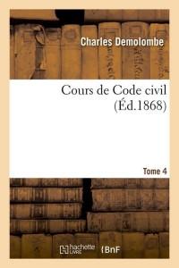 Cours de Code Civil  T 4  ed 1868