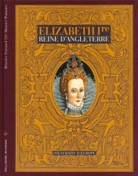Elizabeth Ire, reine d'Angleterre