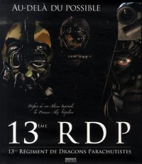 13ème RDP, 13ème régiment de dragons parachutistes : Au-delà du possible (+ 1 DVD de 35' )