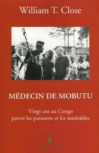 Médecin de Mobutu : Vingt ans au Congo parmi les puissants et les misérables