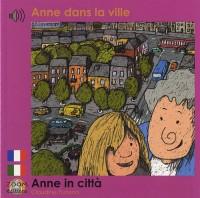 Anne dans la ville: Edition billingue français-italien