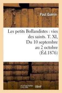 Les Petits Bollandistes T  XI  ed 1876