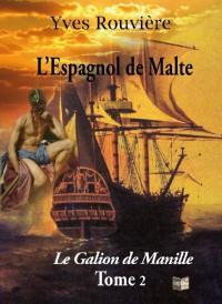 L'espagnol de malte tome 2 - le galion de manille