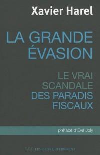 La grande évasion : Le vrai scandale des paradis fiscaux