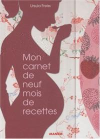 Mon carnet de neuf mois de recettes