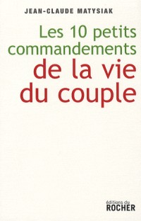Dix petits commandements de la vie du couple