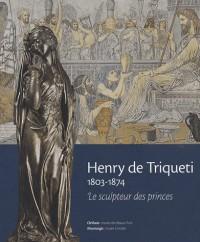 Henri de Triqueti 1803-1874 : Le sculpteur des princes