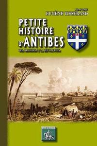 Petite histoire d'Antibes des origines à la Révolution